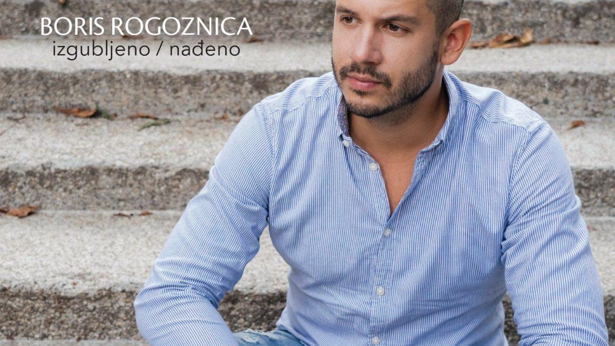 'Izgubljeno / nađeno', u prodaji je album prvijenac Borisa Rogoznice!
