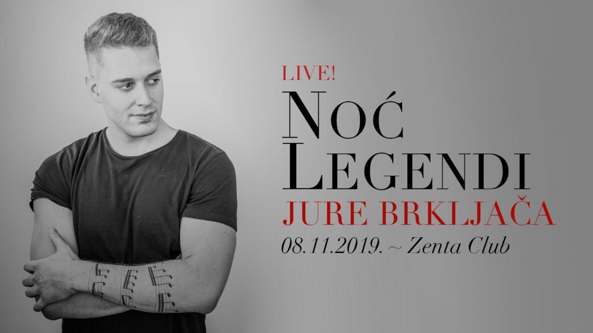 Koncert Jure Brkljače uz Noć legendi, 08.11. Zenta klub Split!