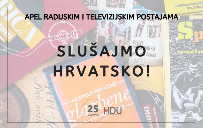 APEL RADIJSKIM I TELEVIZIJSKIM POSTAJAMA I MEDIJIMA – SLUŠAJMO HRVATSKO!